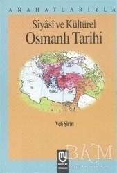 Marifet Yayınları - Anahatlarıyla Siyasi ve Kültürel Osmanlı Tarihi