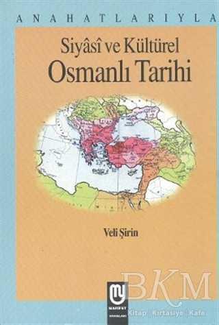 Anahatlarıyla Siyasi ve Kültürel Osmanlı Tarihi