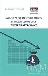 Eğitim Yayınevi - Ders Kitapları - Analysis Of The Structural Effects Of The 2008 Global Crisis On The Turkey Economy