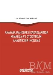 On İki Levha Yayınları - Anayasa Mahkemesi Kararlarında Kemalizm ve Otoriterlik: Analitik Bir İnceleme