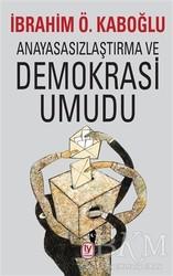 Tekin Yayınevi - Anayasasızlaştırma ve Demokrasi Umudu