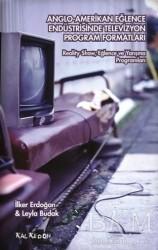 Kalkedon Yayıncılık - Anglo-Amerikan Eğlence Endüstrisinde Televizyon Program Formatları