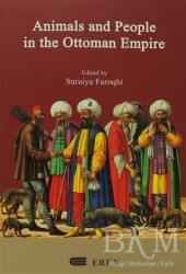 Eren Yayıncılık - Animals And People İn The Ottoman Empire