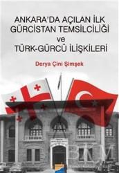 Siyasal Kitabevi - Ankara'da Açılan İlk Gürcistan Temsilciliği ve Türk-Gürcü İlişkileri