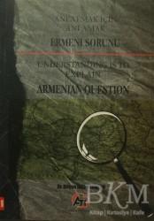 Akademi Titiz Yayınları - Anlatmak İçin Anlamak - Ermeni Sorunu