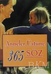 Anahtar Kitaplar Yayınevi - Anneler Üstüne 365 Söz