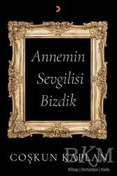 Cinius Yayınları - Annemin Sevgilisi Bizdik
