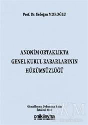 On İki Levha Yayınları - Anonim Ortaklıkta Genel Kurul Kararlarının Hükümsüzlüğü