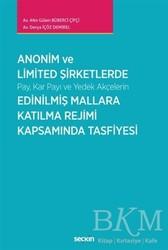 Seçkin Kitaplar - Anonim ve Limited Şirketlerde Pay Kar Payı ve Yedek Akçelerin Edinilmiş Mallara Katılma Rejimi Kapsamında Tasfiyesi