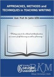 İstanbul Gelişim Üniversitesi Yayınları - Approaches, Methods and Techniques in Teaching Writing
