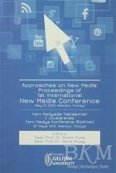 İstanbul Gelişim Üniversitesi Yayınları - Approaches on New Media : Proceedings of 1st International New Media Conference / Yeni Medyada Yaklaşımlar: 1. Uluslararası Yeni Medya Konferansı Bildirileri