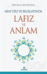 Ensar Neşriyat - Arap Dili ve Belagatında Lafız ve Anlam