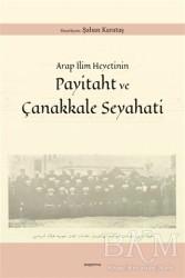 Araştırma Yayınları - Arap İlim Heyetinin Payitaht ve Çanakkale Seyahati