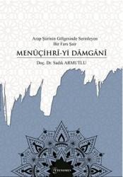 Fenomen Yayıncılık - Arap Şiirinin Gölgesinde Serinleyen Bir Fars Şair Menuçihri-yi Damgani
