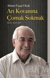Timaş Yayınları - Arı Kovanına Çomak Sokmak