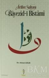 Visal Yayınları - Arifler Sultanı Bayezid-i Bistami