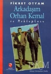 Aksoy Yayıncılık - Arkadaşım Orhan Kemal ve Mektupları