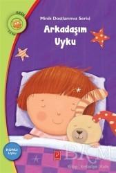 Pena Yayınları - Arkadaşım Uyku - Minik Dostlarımız Serisi