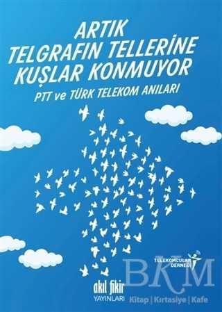 Artık Telgrafın Tellerine Kuşlar Konmuyor