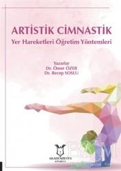 Akademisyen Kitabevi - Artistik Cimnastik Yer Hareketleri Öğretim Yöntemleri