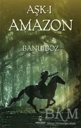 Hermes Yayınları - Aşk-ı Amazon
