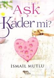 Mutlu Yayınevi - Aşk Kader Mi?