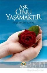 Kayıhan Yayınları - Aşk O'nu Yaşamaktır