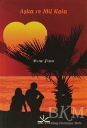 Potkal Kitap Yayınları - Aşka 12 Mil Kala