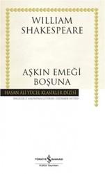 İş Bankası Kültür Yayınları - Aşkın Emeği Boşuna