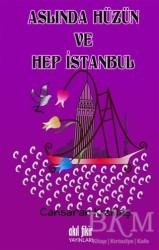 Akıl Fikir Yayınları - Aslında Hüzün ve Hep İstanbul