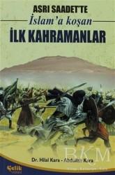 Çelik Yayınevi - Asrı Saadet'te İslam'a Koşan İlk Kahramanlar