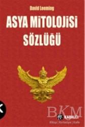 Kabalcı Yayınevi - Asya Mitolojisi Sözlüğü