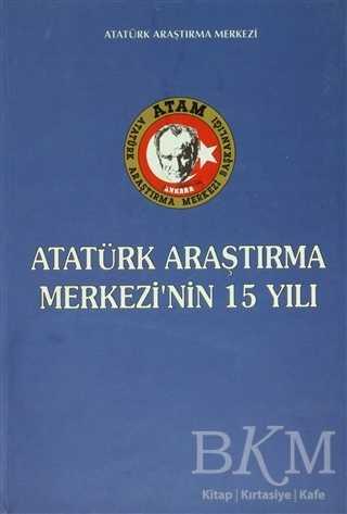 Atatürk Araştırma Merkezi'nin 15 Yılı