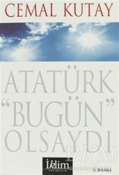 İklim Yayınları - Atatürk Bugün Olsaydı