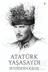 Cinius Yayınları - Atatürk Yaşasaydı