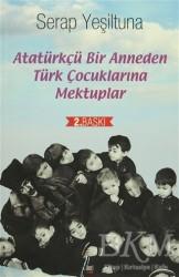 İleri Yayınları - Atatürkçü Bir Anneden Türk Çocuklarına Mektuplar