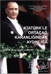 İstanbul Kültür Üniversitesi - İKÜ Yayınevi - Atatürk'le Ortaçağ Karanlığından Aydınlığa