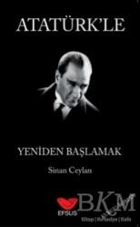 Efsus Yayınları - Atatürk'le Yeniden Başlamak