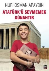 İleri Yayınları - Atatürk'ü Sevmemek Günahtır