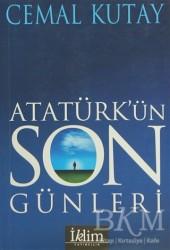 İklim Yayınları - Atatürk'ün Son Günleri