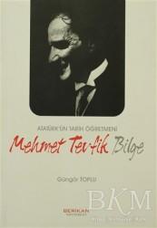 Berikan Yayınları - Atatürk'ün Tarih Öğretmeni Mehmet Tevfik Bilge