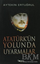 Togan Yayıncılık - Atatürk'ün Yolunda Uyarmalar