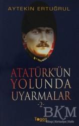Togan Yayıncılık - Atatürk'ün Yolunda Uyarmalar 2