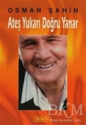 Berfin Yayınları - Ateş Yukarı Doğru Yanar