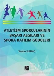 Gazi Kitabevi - Atletizm Sporcularının Başarı ve Spora Katılım Güdüleri
