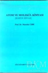 Ezgi Kitabevi Yayınları - Atom ve Molekül Kimyası (Kuantum Kimyası)