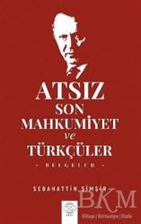 Post Yayın - Atsız Son Mahkumiyet ve Türkçüler