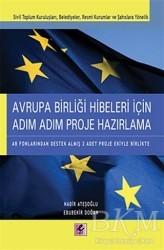 Efil Yayınevi - Avrupa Birliği Hibeleri İçin Adım Adım Proje Hazırlama