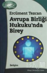 İletişim Yayınevi - Avrupa Birliği Hukuku'nda Birey