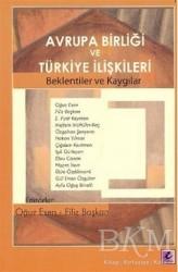 Efil Yayınevi - Avrupa Birliği ve Türkiye İlişkileri Beklentiler ve Kaygılar